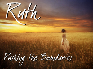 Ruth: Pushing the Boundaries