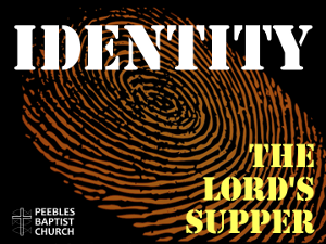 Identity: The Lord's Supper