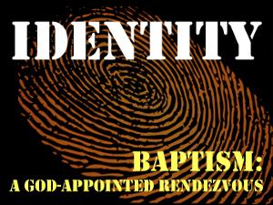 Identity: Baptism