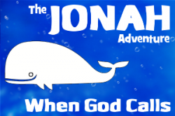 The Jonah Adventure: 1 - Resisting God