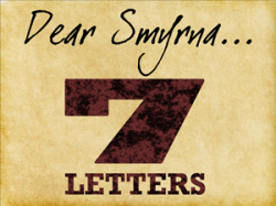 7 Letters: 2 – Smyrna (Church under pressure)