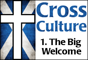Cross Culture 1 - The Big Welcome