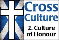Cross Culture 2: Culture of Honour