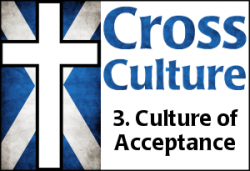 Cross Culture 3: Culture of Acceptance
