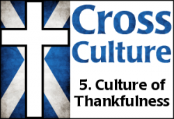 Cross Culture 5: Culture of Thankfulness