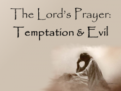 The Lord's Prayer: Lead us not into temptation