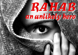Rahab - an unlikely hero