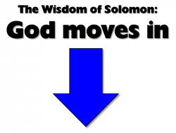 The Wisdom of Solomon: 1 - God moves in