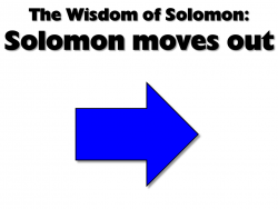 The Wisdom of Solomon: 2 - Solomon moves out