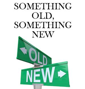 Something Old Something New