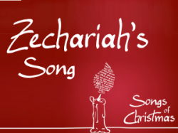Songs of Christmas: Zechariah's Song