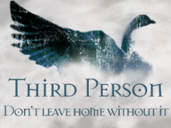 Third Person: 2 - Don't leave home without it