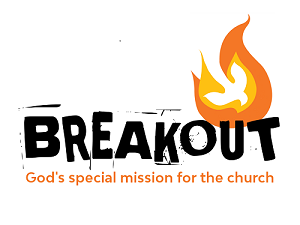 Breakout - God's special mission for the church