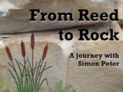 "From Rock to Reed: 6 - ""Such as I have…"""
